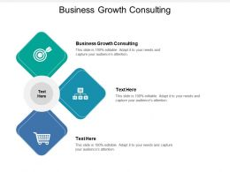 Business Growth Consulting Ppt Powerpoint Presentation Infographics Visuals Cpb