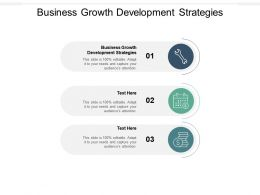 Business Growth Development Strategies Ppt Powerpoint Presentation Infographic Template Elements Cpb