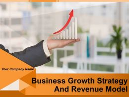 Business Growth Strategy And Revenue Model Powerpoint Presentation Slides