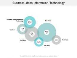 Business Ideas Information Technology Ppt Powerpoint Presentation Pictures Cpb