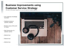 Business Improvements Using Customer Service Strategy
