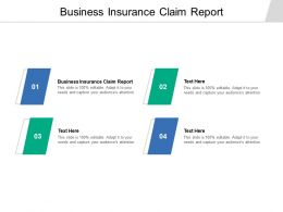Business Insurance Claim Report Ppt Powerpoint Presentation Sample Cpb