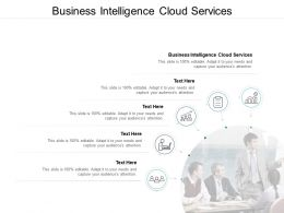 Business Intelligence Cloud Services Ppt Powerpoint Presentation File Example Cpb