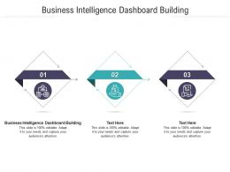 Business Intelligence Dashboard Building Ppt Powerpoint Presentation Icon Slides Cpb
