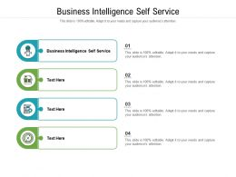 Business Intelligence Self Service Ppt Powerpoint Presentation Pictures Smartart Cpb