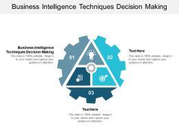 Business Intelligence Techniques Decision Making Ppt Powerpoint Presentation Slides Skills Cpb