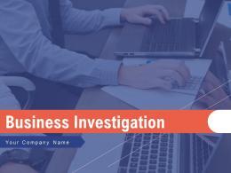 Business Investigation Powerpoint Presentation Slides
