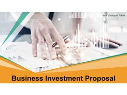 Business Investment Proposal Powerpoint Presentation Slides