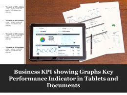 Business Kpi Showing Graphs Key Performance Indicator In Tablets And Documents