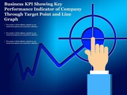 Business Kpi Showing Key Performance Indicator Of Company Through Target Point And Line Graph