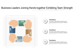 Business Leaders Joining Hands Together Exhibiting Team Strength