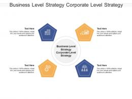 Business Level Strategy Corporate Level Strategy Ppt Powerpoint Presentation Ideas Structure Cpb