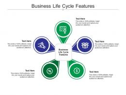 Business Life Cycle Features Ppt Powerpoint Presentation Layouts Mockup Cpb