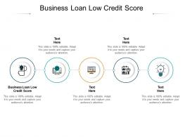 Business Loan Low Credit Score Ppt Powerpoint Presentation Files Cpb