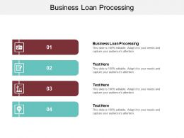 Business Loan Processing Ppt Powerpoint Presentation Summary Layouts Cpb