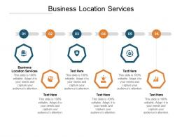 Business Location Services Ppt Powerpoint Presentation Icon Example Introduction Cpb