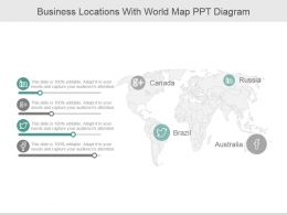 Business Locations With World Map Ppt Diagram