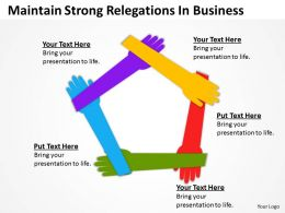 Business Logic Diagram Maintain Strong Relegations Powerpoint Templates 0515