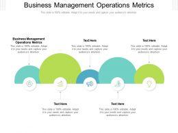 Business Management Operations Metrics Ppt Powerpoint Presentation Portfolio Information Cpb