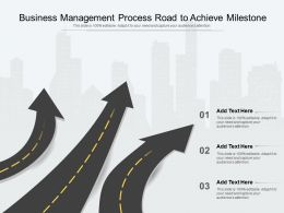 Business Management Process Road To Achieve Milestone