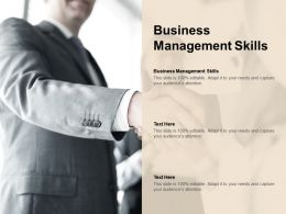 Business Management Skills Ppt Powerpoint Presentation Ideas Layout Ideas Cpb