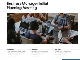 Business Manager Initial Planning Meeting
