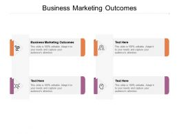 Business Marketing Outcomes Ppt Powerpoint Presentation Icon Show Cpb