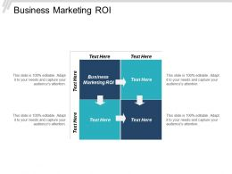 Business Marketing ROI Ppt Powerpoint Presentation File Guide Cpb
