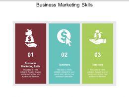 Business Marketing Skills Ppt Powerpoint Presentation Show Summary Cpb