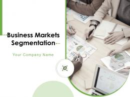 Business Markets Segmentation Powerpoint Presentation Slides