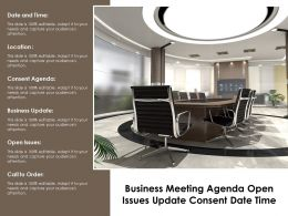 Business Meeting Agenda Open Issues Update Consent Date Time