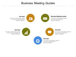 Business Meeting Quotes Ppt Powerpoint Presentation Model Demonstration Cpb