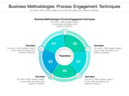 Business Methodologies Process Engagement Techniques Ppt Powerpoint Presentation Cpb