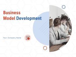 Business Model Development Powerpoint Presentation Slides
