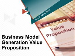 Business Model Generation Value Proposition Powerpoint Presentation Slides
