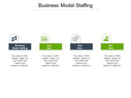 Business Model Staffing Ppt Powerpoint Presentation File Skills Cpb