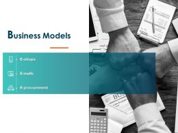 Business Models Ppt Powerpoint Presentation Model Ideas