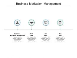 Business Motivation Management Ppt Powerpoint Presentation Inspiration Cpb