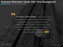 Business Motivation Quote With Time Background Powerpoint Slide Deck