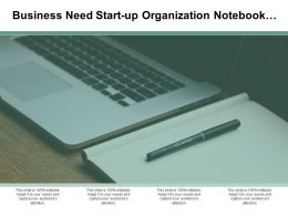 Business Need Start-Up Organization Notebook Creativity