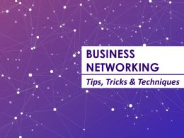 Business Networking Tips Tricks And Techniques