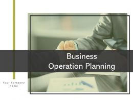 Business Operation Planning Powerpoint Presentation Slides