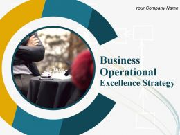 Business Operational Excellence Strategy Powerpoint Presentation Slides