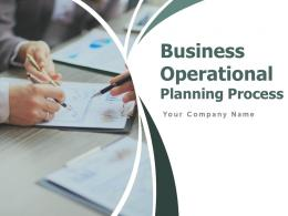 Business Operational Planning Process Powerpoint Presentation Slides