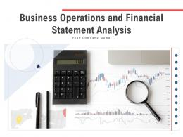 Business Operations And Financial Statement Analysis Powerpoint Presentation Slides