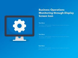 Business Operations Monitoring Through Display Screen Icon