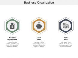 Business Organization Ppt Powerpoint Presentation File Mockup Cpb