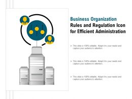 Business Organization Rules And Regulation Icon For Efficient Administration