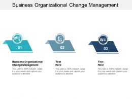 Business Organizational Change Management Ppt Powerpoint Presentation Show Templates Cpb