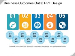 Business Outcomes Outlet Ppt Design